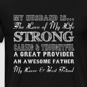My Husband Is The Love Of My Life T Shirt - Men's Premium T-Shirt