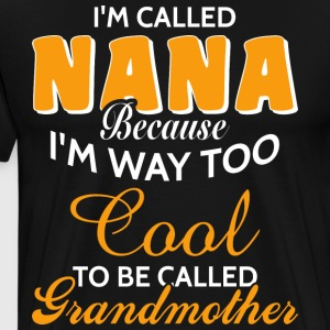 I'm Called Nana T Shirt - Men's Premium T-Shirt
