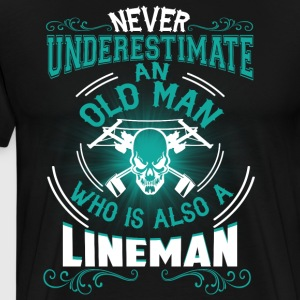 Old Man Who Is Also A Lineman T Shirt - Men's Premium T-Shirt
