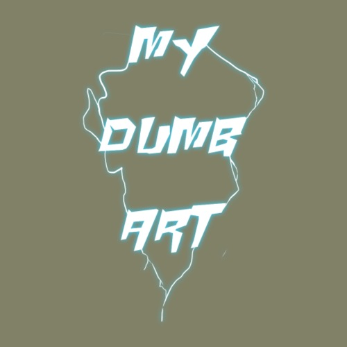 my dumb art - Men's Premium T-Shirt