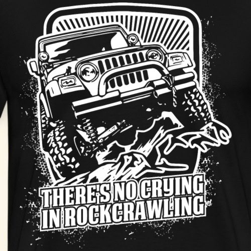 There's No Crying in Rockcrawling - Men's Premium T-Shirt