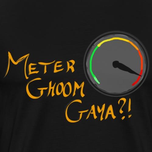 Meter Ghoom Gaya? - Men's Premium T-Shirt