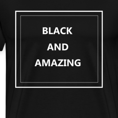 Black and Amazing - Men's Premium T-Shirt