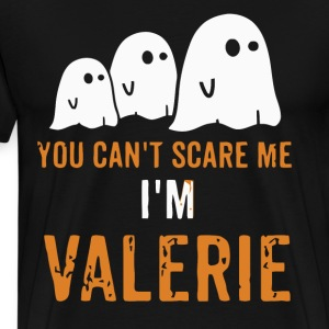 You can't scare me I'm Valerie shirt - Men's Premium T-Shirt