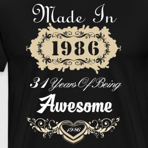 Made in 1986 31 years of being awesome - Men's Premium T-Shirt
