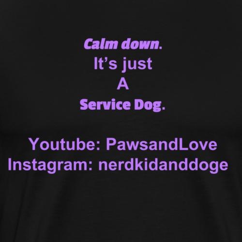 Purple text: Calm down, it;s just a service dog - Men's Premium T-Shirt