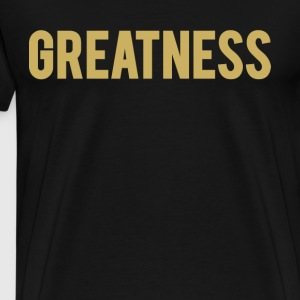 GREATNESS - T-Shirt - Men's Premium T-Shirt