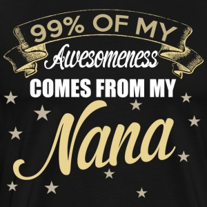 99 Awesomeness Comes From My Nana T Shirt - Men's Premium T-Shirt