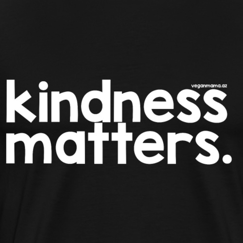 Kindness Matters in White Lettering - Men's Premium T-Shirt