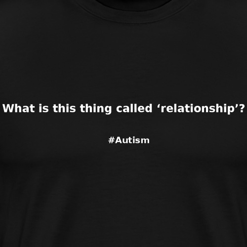Relationships - Men's Premium T-Shirt