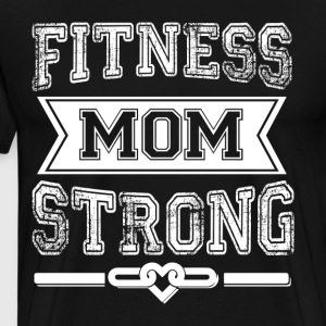 Fitness Mom Strong T Shirt - Men's Premium T-Shirt