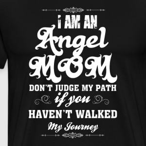 I Am An Angel Mom T Shirt - Men's Premium T-Shirt
