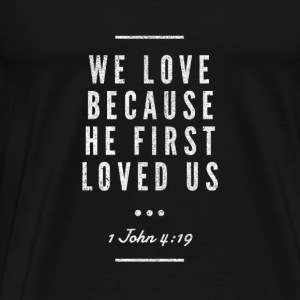 Cute and Cool Christian Clothing - He First Loved - Men's Premium T-Shirt