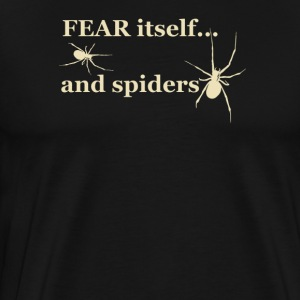 Fear itself and spiders - Men's Premium T-Shirt