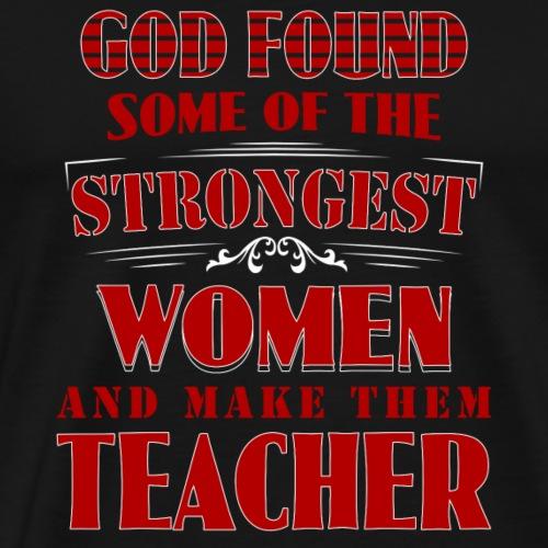 God found strongest women - Men's Premium T-Shirt
