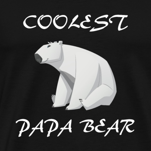 Coolest Papa Bear, PapaBear Dad Fathers Day - Men's Premium T-Shirt
