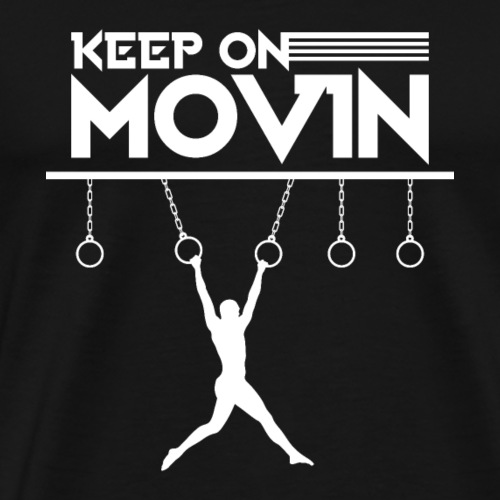 Keep On Movin' - Men's Premium T-Shirt