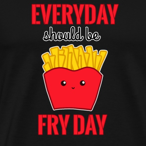 Fryday French Fries Friday Weekend Fast Food Kawai - Men's Premium T-Shirt