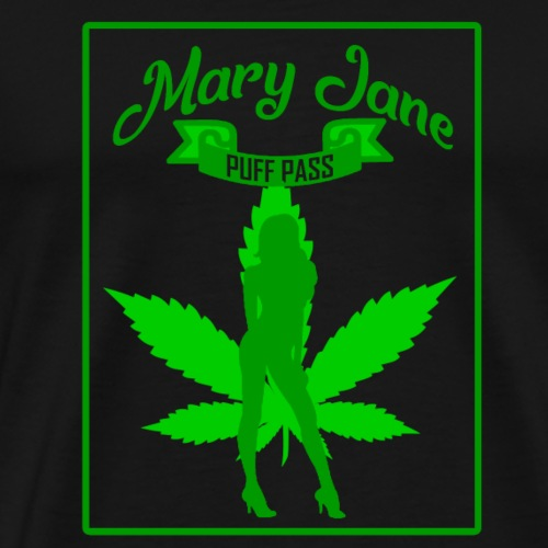 MARJ JANE - PUFF PASS - WEED SMOKER SHIRT FOR MEN - Men's Premium T-Shirt