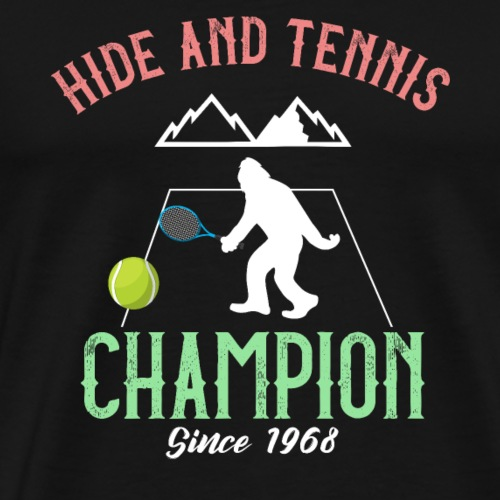 Bigfoot Hide and Tennis Champion Sasquatch - Men's Premium T-Shirt