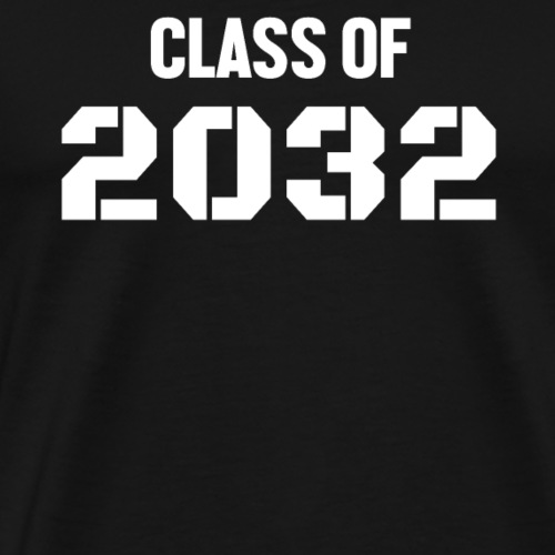 Class Of 2032 back to school t-shirt - Men's Premium T-Shirt