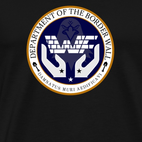 DEPARTMENT OF THE BORDER WALL - Men's Premium T-Shirt