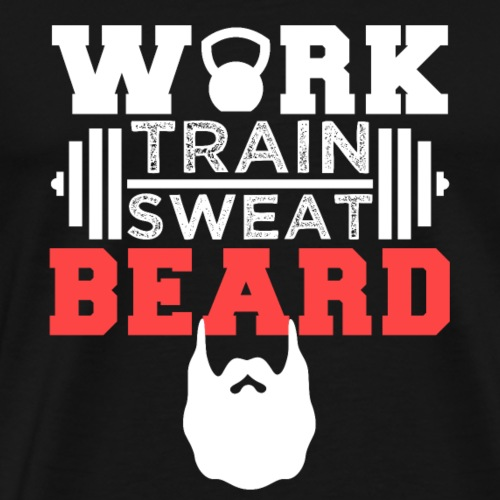 Work Train Sweat Beard - Men's Premium T-Shirt