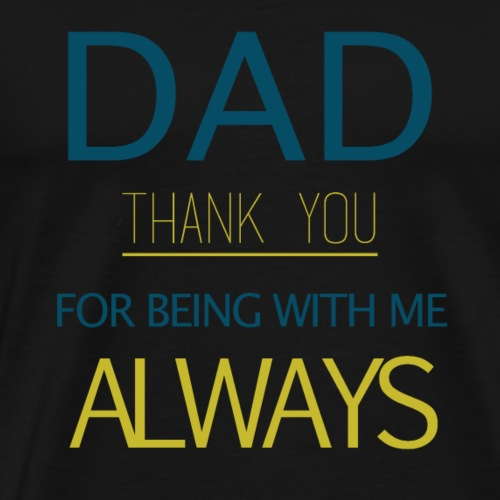 father's day / DAD THANK YOU - Men's Premium T-Shirt
