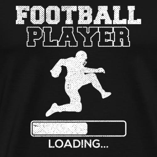 FOOTBALL PLAYER LOADING - Men's Premium T-Shirt