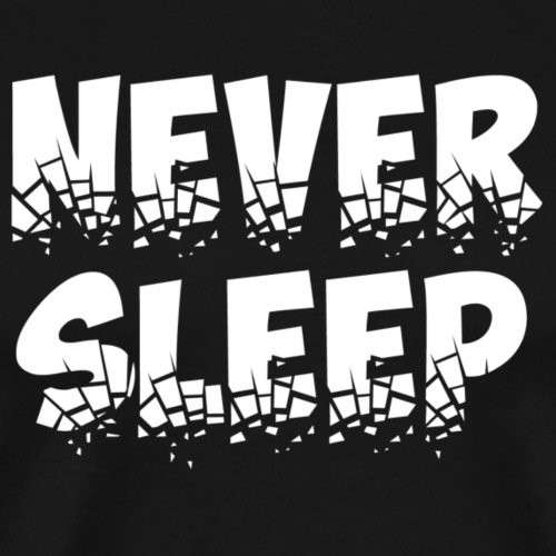 Never Sleep (ObelixPro/White) - Men's Premium T-Shirt