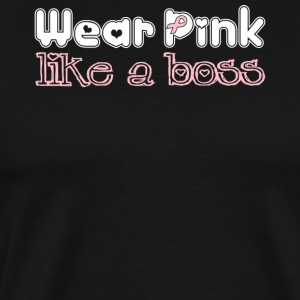 Wear_Pink_Like_A_Boss_2 - Men's Premium T-Shirt