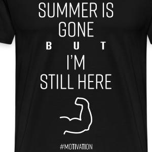 SUMMER IS GONE but I'M STILL HERE # Motivation - Men's Premium T-Shirt