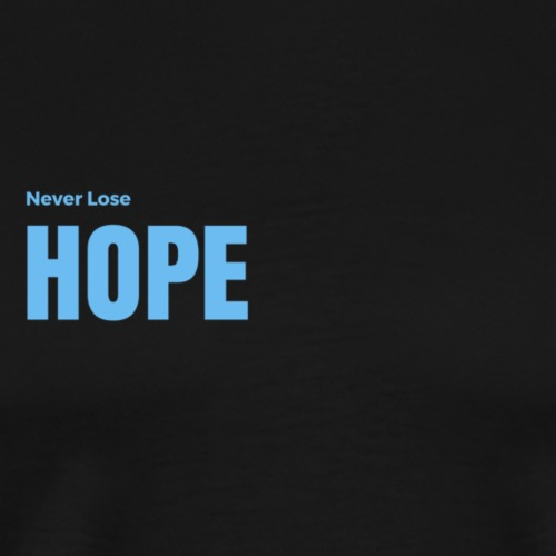 Never Lose Hope - Men's Premium T-Shirt