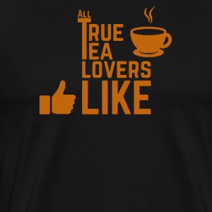 True tea lovers like - Men's Premium T-Shirt