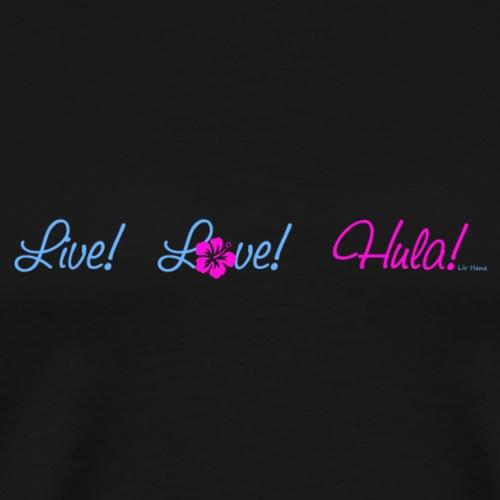 Live Love Hula - Men's Premium T-Shirt