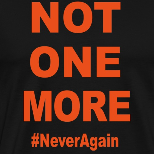 NOT ONE MORE - Men's Premium T-Shirt