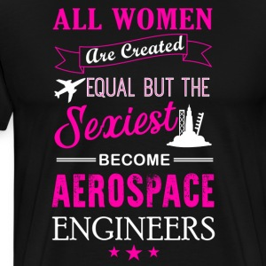 Sexiest Women Become Aerospace Engineer Shirt - Men's Premium T-Shirt