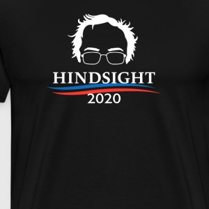 Hindsight 2020 Bernie Sanders for President - Men's Premium T-Shirt