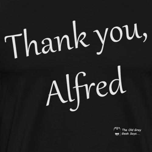 Thank You, Alfred (elegant) (light lettering) - Men's Premium T-Shirt