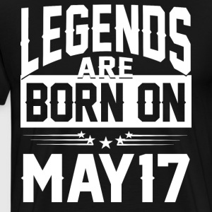 Legends are born on May 17 - Men's Premium T-Shirt