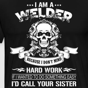 I Am A Welder T Shirt - Men's Premium T-Shirt