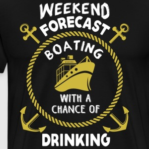 Weekend Forecast Boating T Shirt - Men's Premium T-Shirt