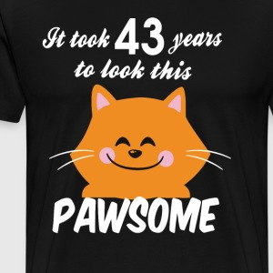 It took 43 years to look this pawsome - Men's Premium T-Shirt