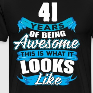 41 Years Of Being Awesome Looks Like - Men's Premium T-Shirt