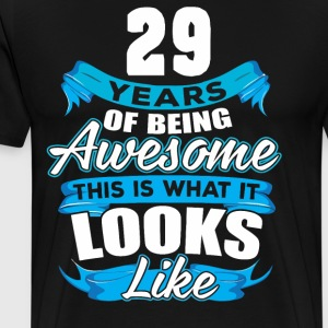 29 Years Of Being Awesome Looks Like - Men's Premium T-Shirt