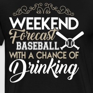 Weekend Forecast Baseball T Shirt - Men's Premium T-Shirt