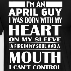 I'm an April guy I was born with my heart - Men's Premium T-Shirt