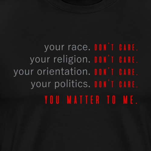 you matter to me - Men's Premium T-Shirt