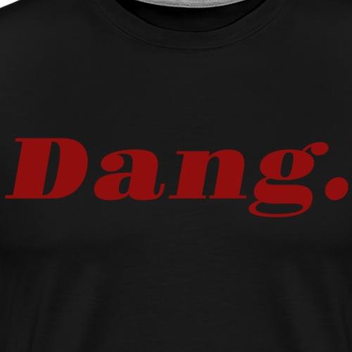 Dang - Men's Premium T-Shirt