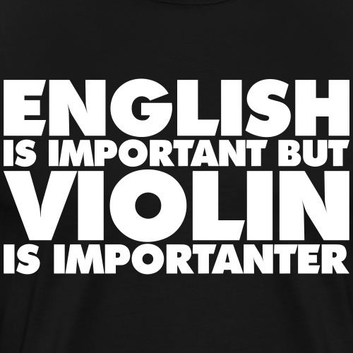 Violin - English is Important - Men's Premium T-Shirt
